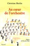 couv livre au choeur orchestre Christian Merlin