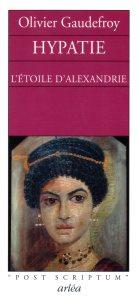 Hypatie l'etoile d'Alexandrie par Olivier Gaudefroy editions arlea